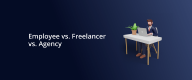 Employee vs. Freelancer vs. Agency