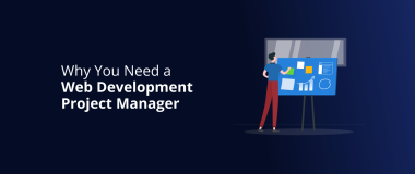 Why You Need a Web Development Project Manager