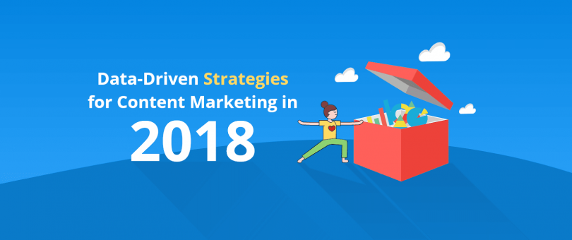 Data Driven Strategies for Content Marketing in 2018