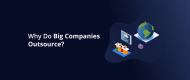 Why Do Big Companies Outsource