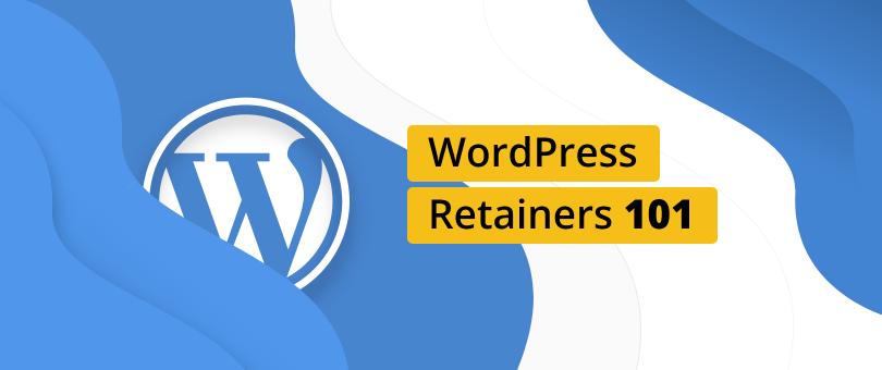 WordPress Retainers 101