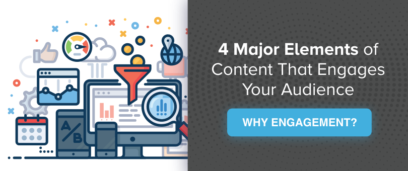 4 Major Elements of Content That Engages Your Audience