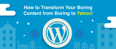 How to Transform Your Boring Content from Boring to Yahoo!