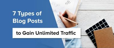 7 Types of Blog Posts That Gain Unlimited Traffic
