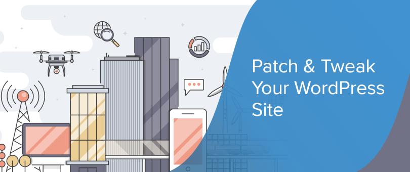 Patch and tweak your WordPress