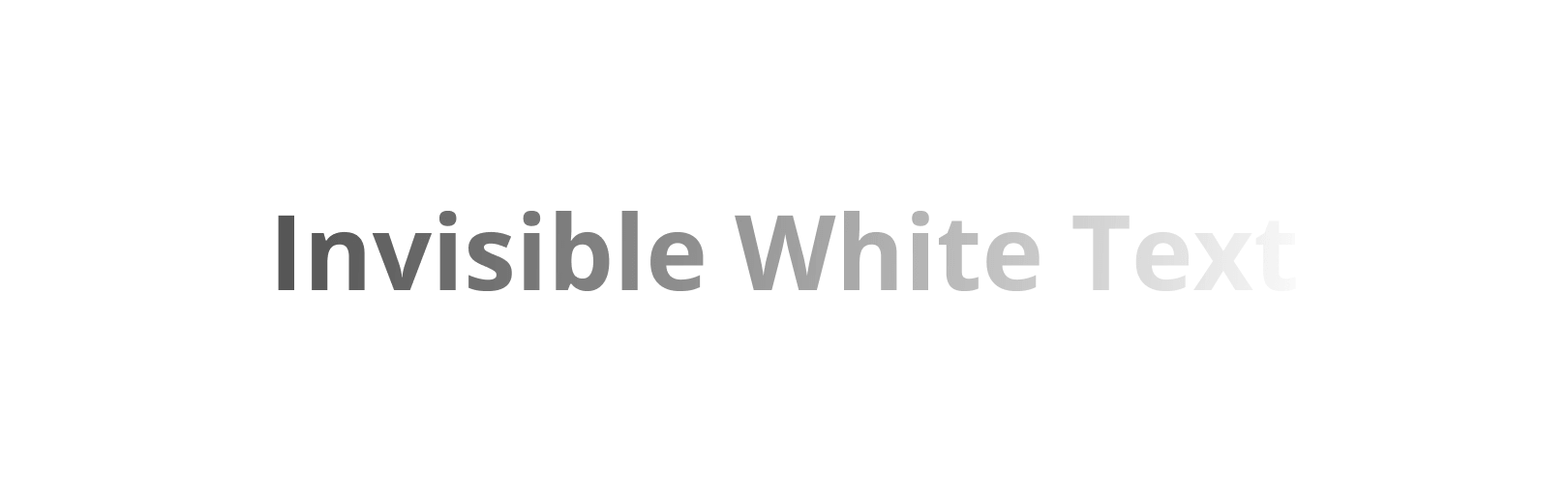 Invisible White Text