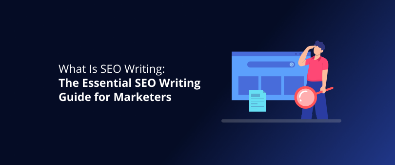 What Is SEO Writing - The Essential SEO Writing Guide for Marketers