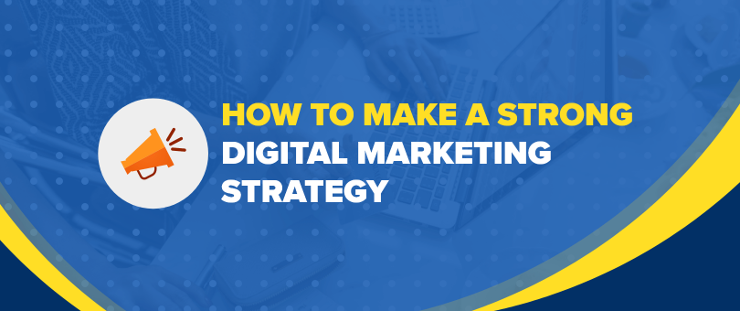 strong digital marketing strategy