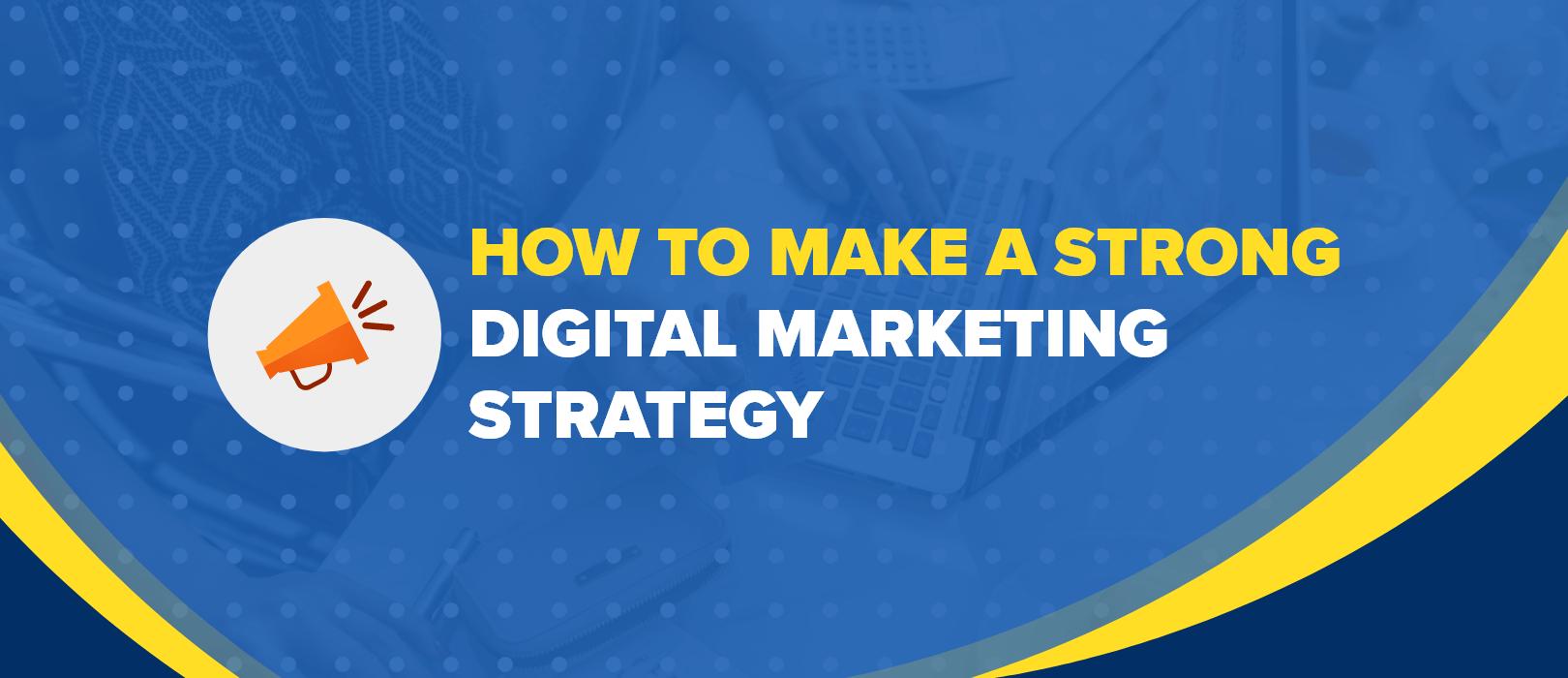 strong digital marketing strategy