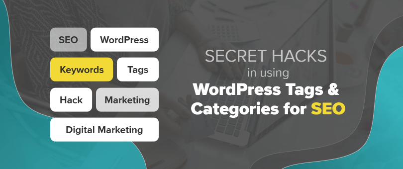 Secret Hacks in Using WordPress Tags and Categories for SEO