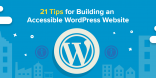 21 Tips for Building an Accessible WordPress Website