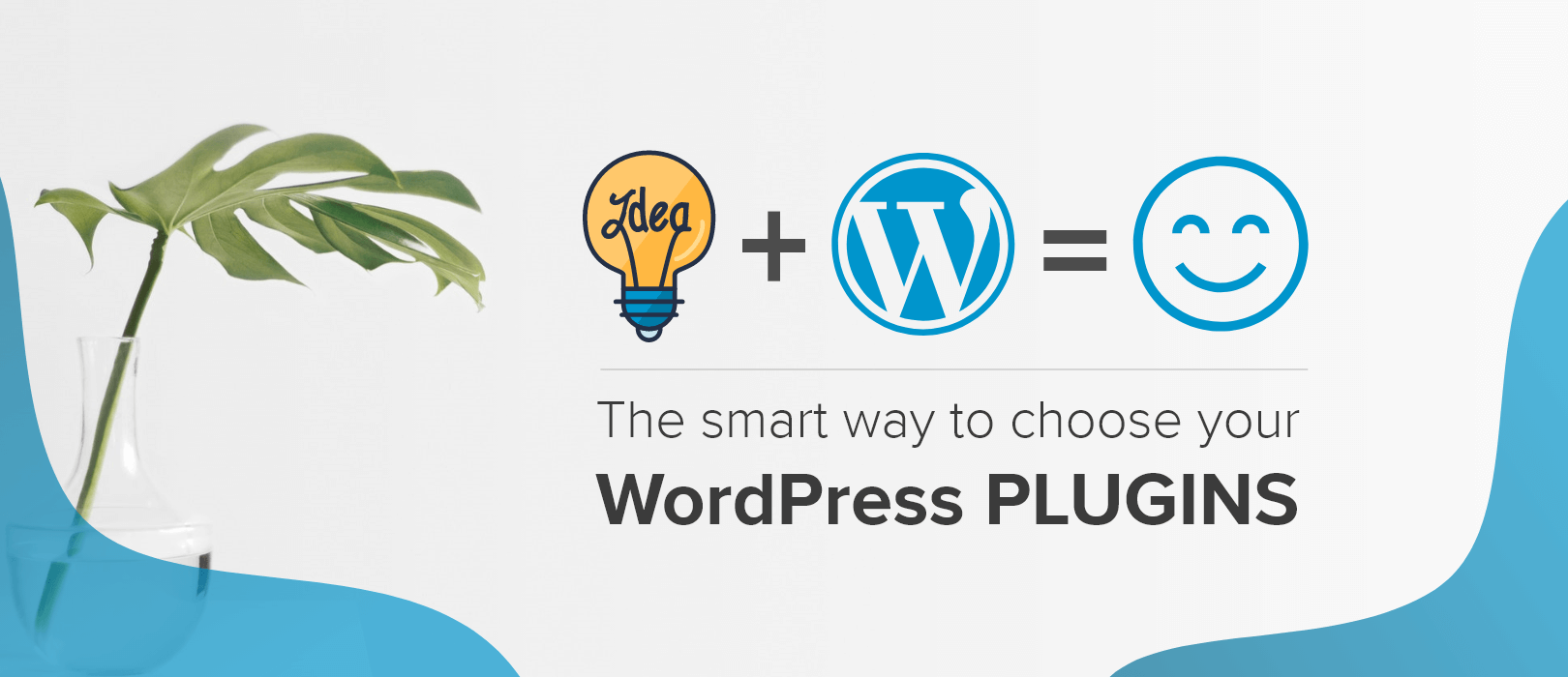 The Smart Way to Choose Your WordPress Plugins