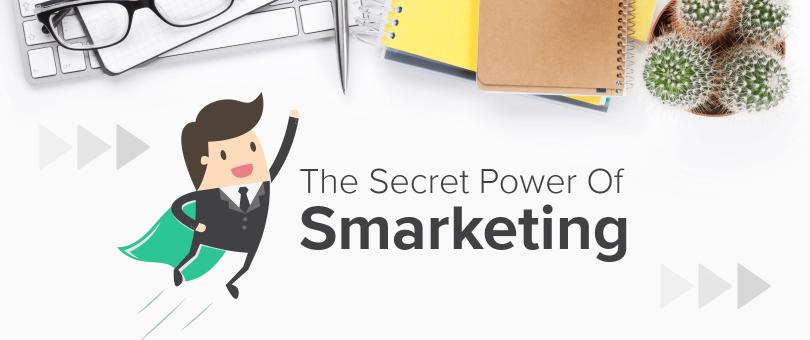 The Secret Power of Smarketing