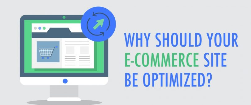 Why Should Your E-commerce Site be Optimized