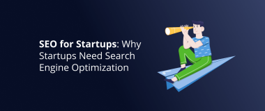 Why Startups Need SEO