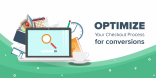 How to Optimize Your Checkout Process for Conversions