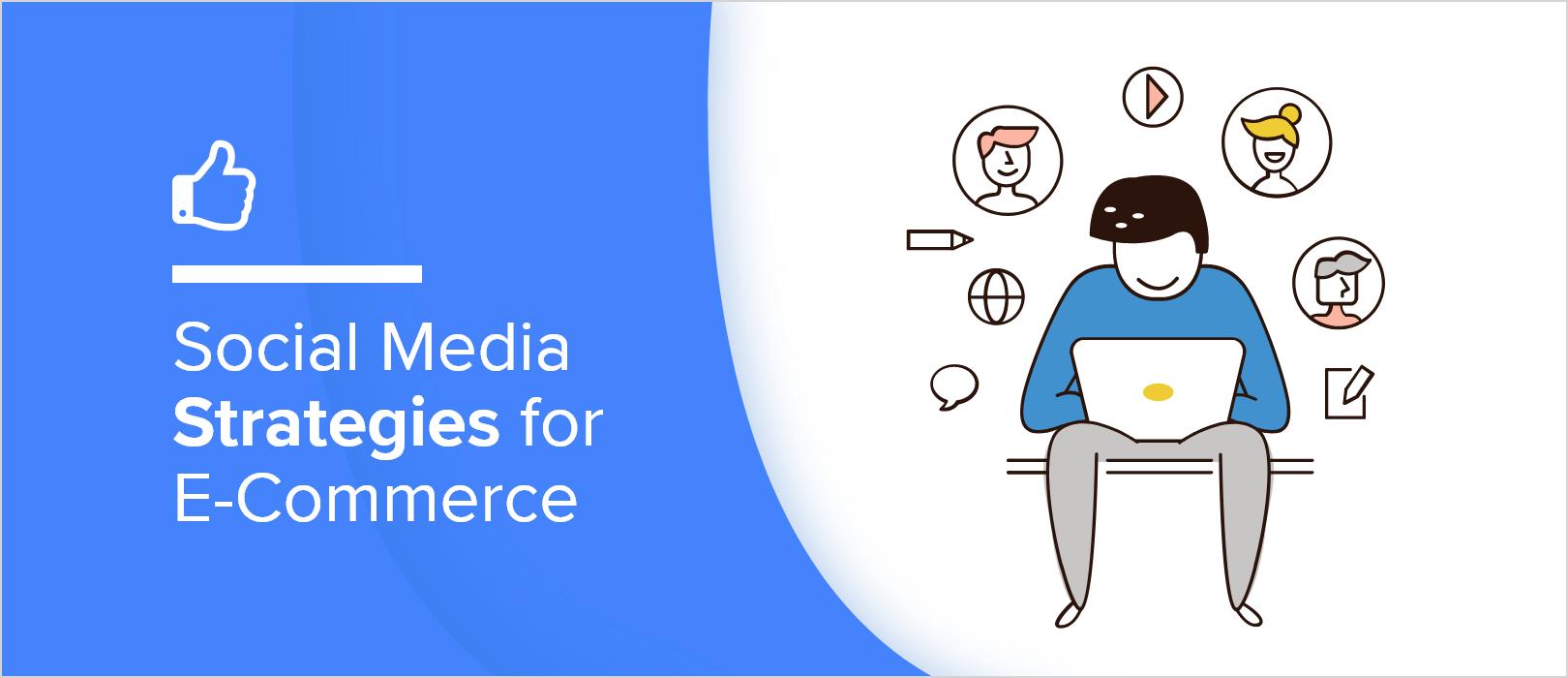 Social Media Strategies for E-commerce