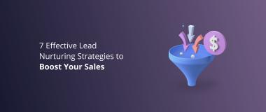 7 Effective Lead Nurturing Strategies to Boost Your Sales