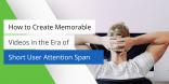 create memorable videos
