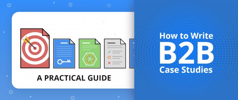 How to Write B2B Case Studies