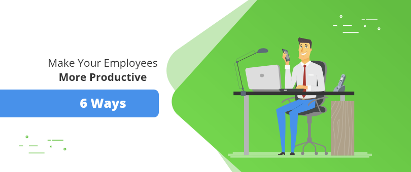 make employees more productive