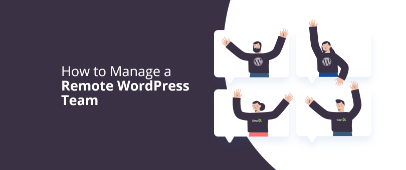 How to Manage a Remote WordPress Team