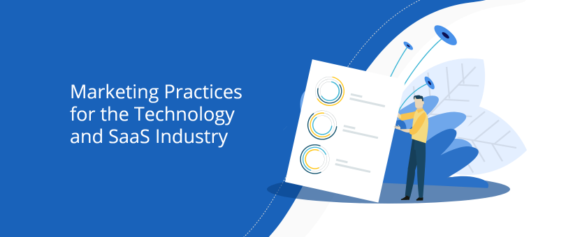 Marketing Practices for the Technology and SaaS Industry