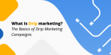 what is drip marketing