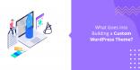 Building a Custom WordPress Theme