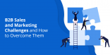 B2B-Sales-and-Marketing-Challenges