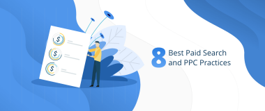 8 Best Paid Searchand PPC Practices