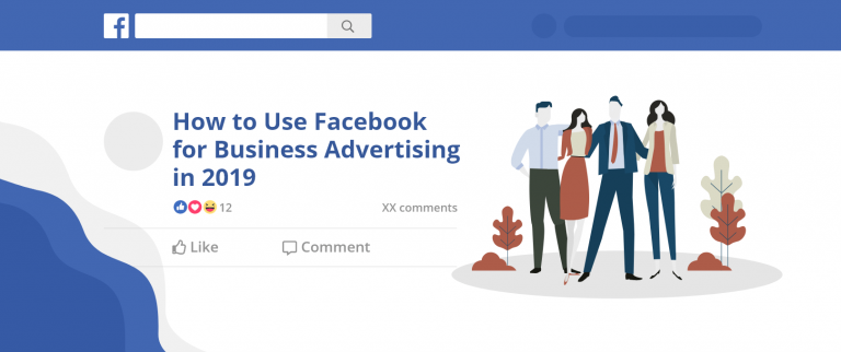 How to Use Facebook for Business Advertising in 2019