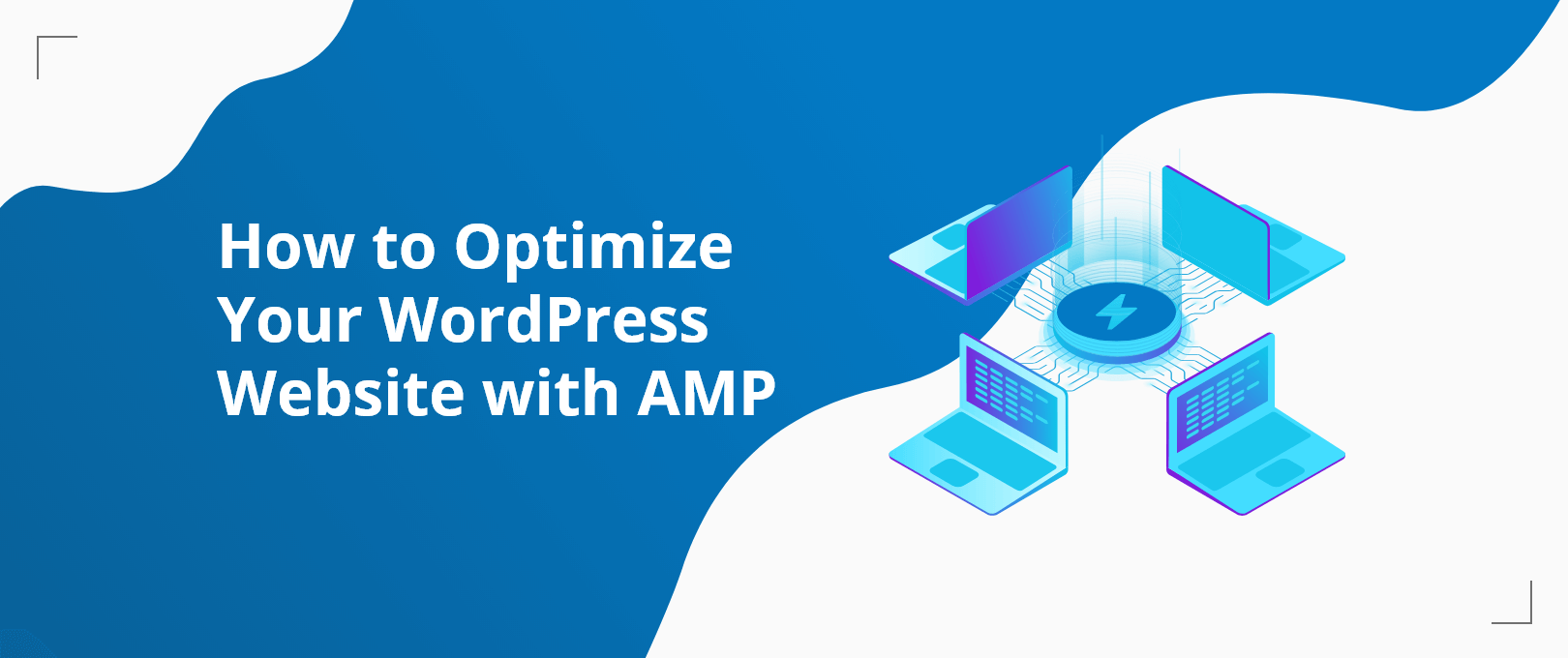 How to Optimize Your WordPress Website with AMP