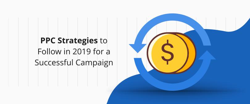 PPC Strategies to Follow 2019