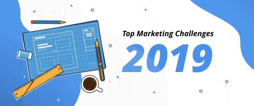 Marketing Challenges 2019