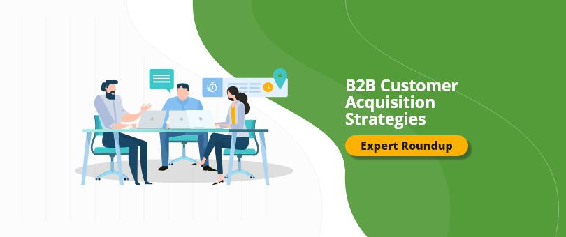 B2B Customer Acquisition Strategies