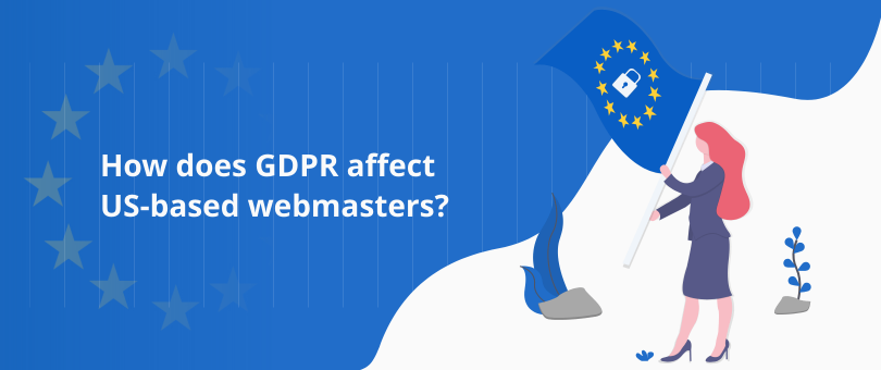 How does GDPR affect us based webmasters