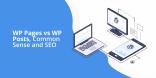 WordPress Pages vs WordPress Posts