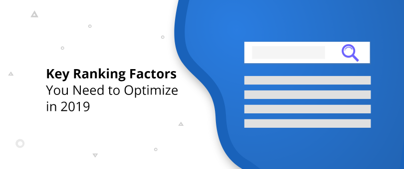 Key Ranking Factors You Need to Optimize in 2019