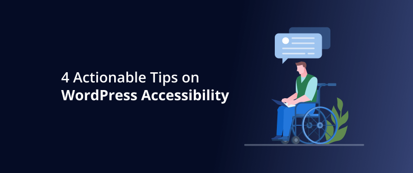 4 Actionable Tips on WordPress Accessibility