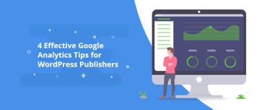4 Effective Google Analytics Tips for WordPress Publishers@2x