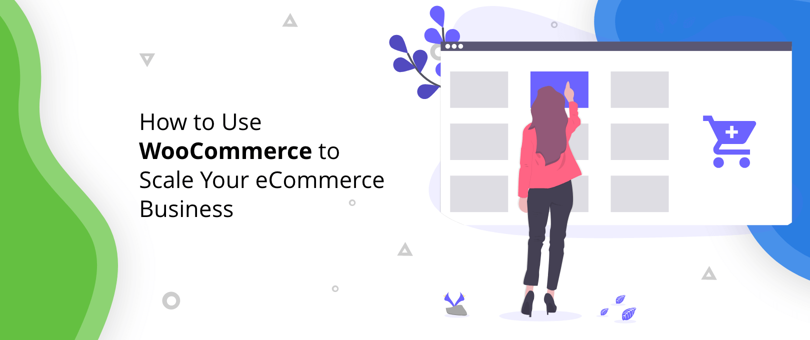 How to Use WooCommerce to Scale Your eCommerce Business