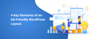 4 Key Elements of an Ad-Friendly WordPress Layout