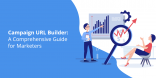 Campaign-URL-builder-a-comprehensive-guide@2x