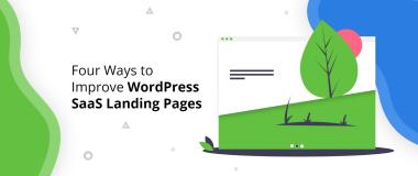 Four Ways to Improve WordPress SaaS Landing Pages