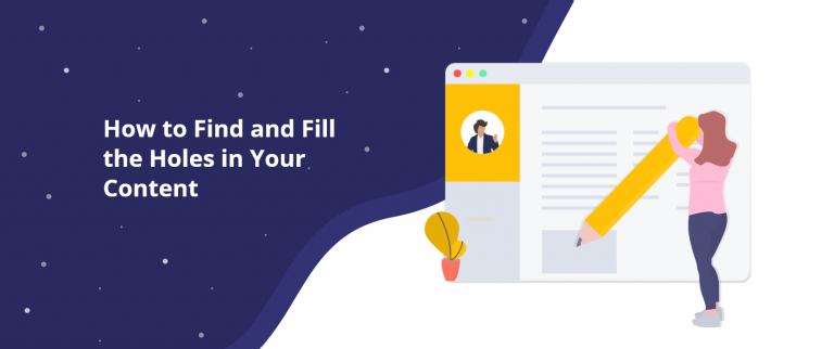 How to Find and Fill the Holes in Your Content@2x