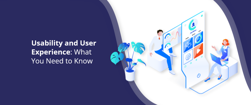 Usability and User Experience What You Need to Know