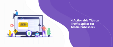 4 Actionable Tips on Traffic Spikes for Media Publishers@2x