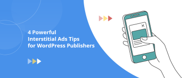 Interstitial Ads Tips for WordPress Publishers