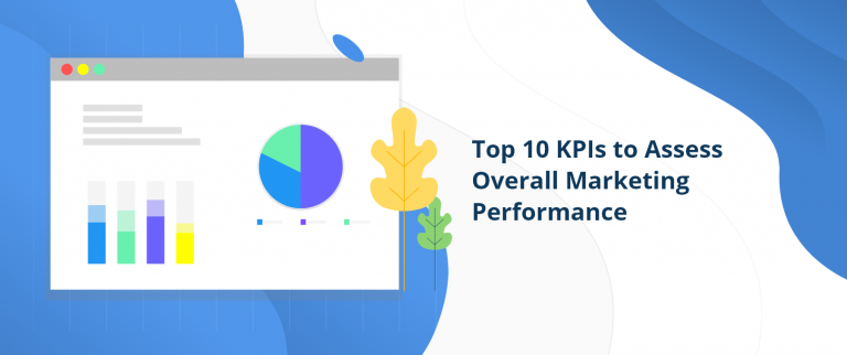 Top 10 KPIs to Assess Overall Marketing Performance